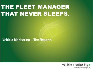 THE FLEET MANAGER THAT NEVER SLEEPS.