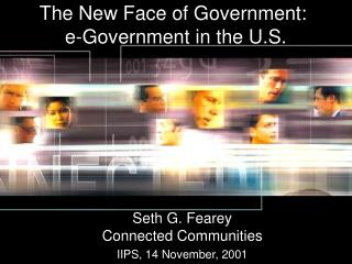 The New Face of Government:  e-Government in the U.S.