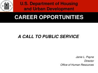 A CALL TO PUBLIC SERVICE      Janie L. Payne Director Office of Human Resources