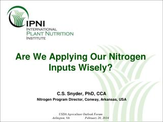 Are We Applying  O ur Nitrogen Inputs Wisely?