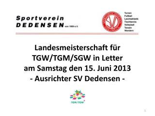 Landesmeisterschaft TGW/TGM/SGW in Letter am Sa. den 15. Juni 2013