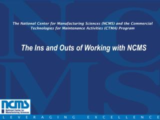 The Ins and Outs of Working with NCMS