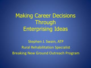 Making Career Decisions Through Enterprising Ideas