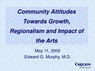 Community Attitudes Towards Growth, Regionalism and Impact of the Arts