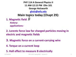 PHY 114 A General Physics II 11 AM-12:15  P M  Olin 101 George  Holzwarth gholz@wfu