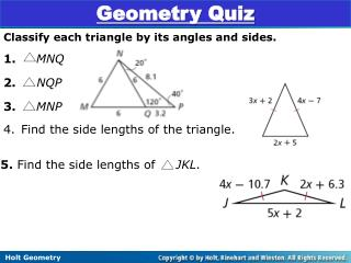 Classify each triangle by its angles and sides. 1.    MNQ  2. NQP 3.     MNP