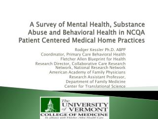 Rodger Kessler Ph.D. ABPP Coordinator, Primary Care Behavioral Health