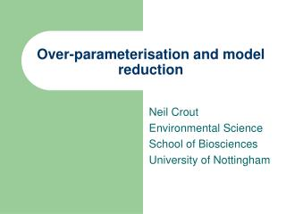 Over-parameterisation and model reduction