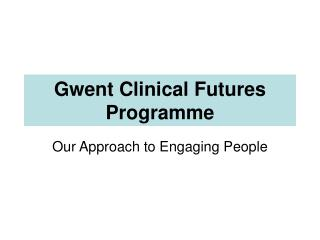 Gwent Clinical Futures Programme