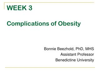 WEEK 3  Complications of Obesity