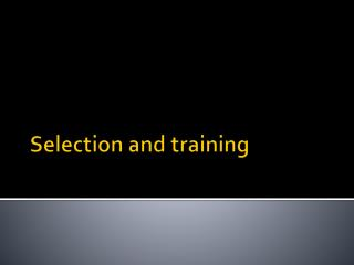 Selection and training