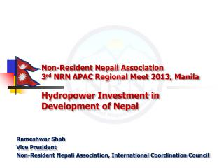 Rameshwar Shah Vice President Non-Resident Nepali Association, International Coordination Council