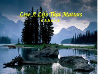 Live A Life That Matters  ???? ??