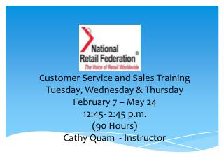 Customer Service and Sales Training Tuesday, Wednesday & Thursday February 7 – May 24
