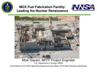 Mosi Dayani, MFFF Project Engineer U.S. Department of Energy, NNSA