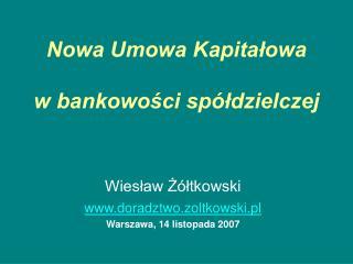 Nowa Umowa Kapitałowa  w bankowości spółdzielczej