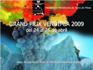 GRAND PRIX VENDIMIA 2009 del 24 al 26 de abril