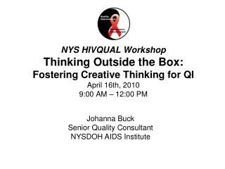 Johanna Buck Senior Quality Consultant NYSDOH AIDS Institute