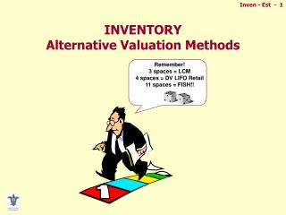 INVENTORY Alternative Valuation Methods