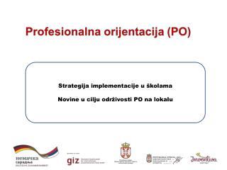 Strategija implementacije  u  �kolama Novine  u cilju odr�ivosti PO na lokalu