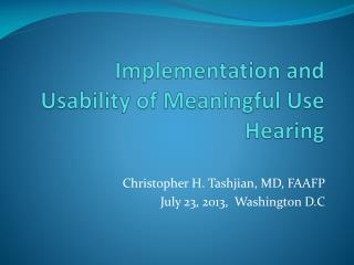 Implementation and Usability of Meaningful Use Hearing