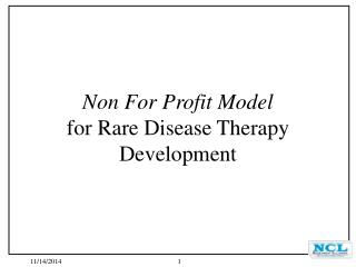 Non For Profit Model for Rare Disease Therapy Development