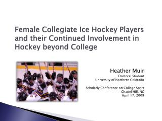 Female Collegiate Ice Hockey Players and their Continued Involvement in Hockey beyond College