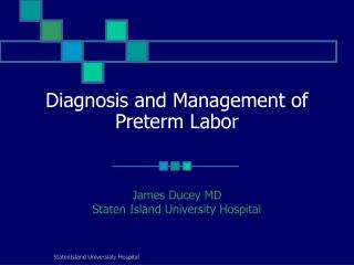 Diagnosis and Management of Preterm Labor