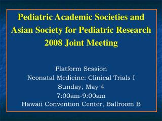 Pediatric Academic Societies and  Asian Society for Pediatric Research  2008 Joint Meeting