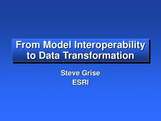 From Model Interoperability to Data Transformation