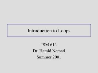 Introduction to Loops ISM 614