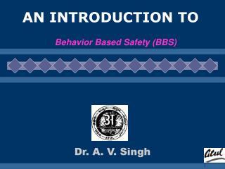 Dr. A. V. Singh