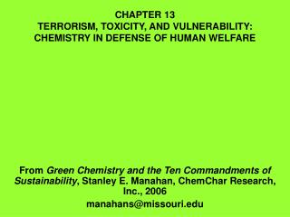 CHAPTER 13 TERRORISM, TOXICITY, AND VULNERABILITY:  CHEMISTRY IN DEFENSE OF HUMAN WELFARE