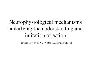 Neurophysiological mechanisms underlying the understanding and imitation of action