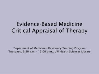 Evidence-Based Medicine Critical Appraisal of Therapy