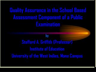 Quality Assurance in the School Based Assessment Component of a Public Examination