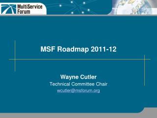 MSF Roadmap 2011-12
