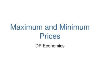 Maximum and Minimum Prices