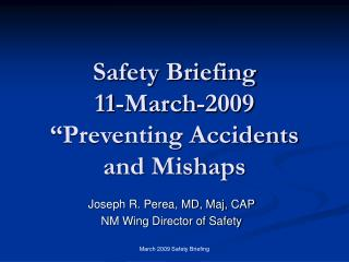 Safety Briefing 11-March-2009 �Preventing Accidents and Mishaps