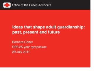 Ideas that shape adult guardianship: past, present and future