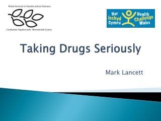 Taking Drugs Seriously