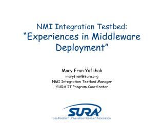 "NMI Integration Testbed: ""Experiences in Middleware Deployment"""