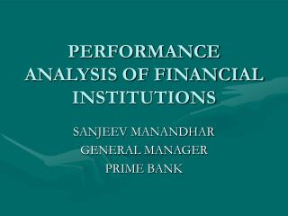PERFORMANCE ANALYSIS OF FINANCIAL INSTITUTIONS