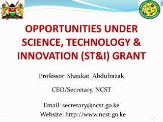 OPPORTUNITIES UNDER  SCIENCE, TECHNOLOGY & INNOVATION (ST&I) GRANT
