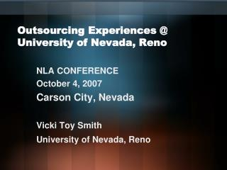 Outsourcing Experiences @ University of Nevada, Reno