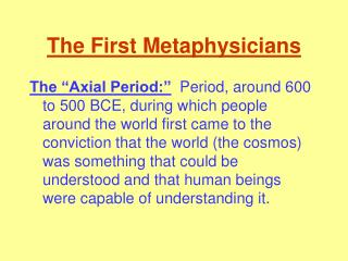 The First Metaphysicians