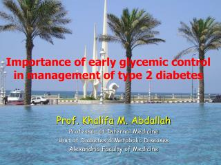 Prof.  Khalifa  M.  Abdallah Professor of Internal Medicine Unit of Diabetes & Metabolic Diseases