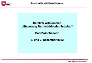 """Herzlich Willkommen """"Steuerung Berufsbildender Schulen"""" Bad Zwischenahn 6. und 7. Dezember 2012"""