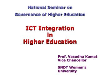 Prof. Vasudha Kamat Vice Chancellor SNDT Women�s University