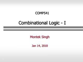 COMP541 Combinational Logic - I